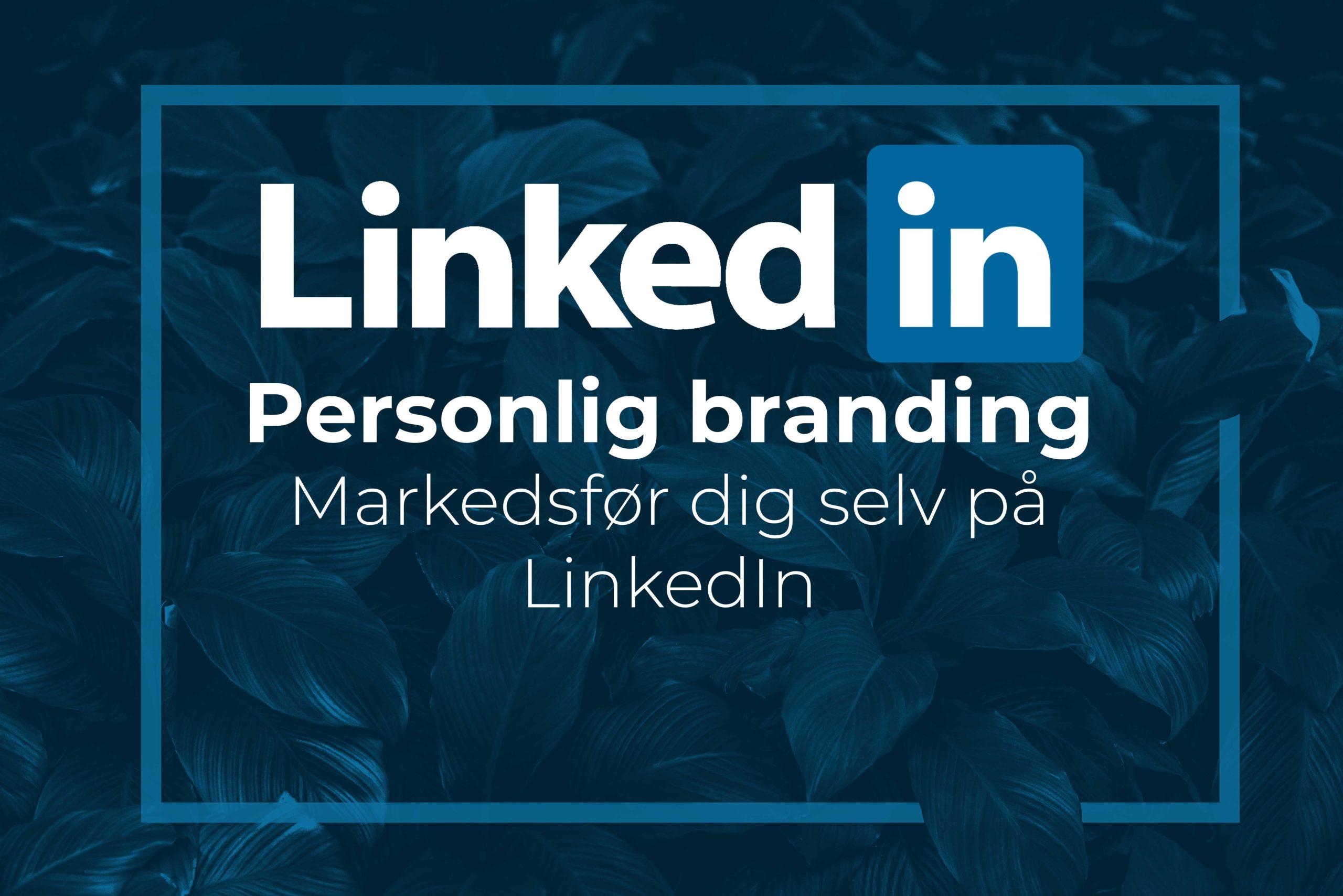 LinkedIn personlig branding