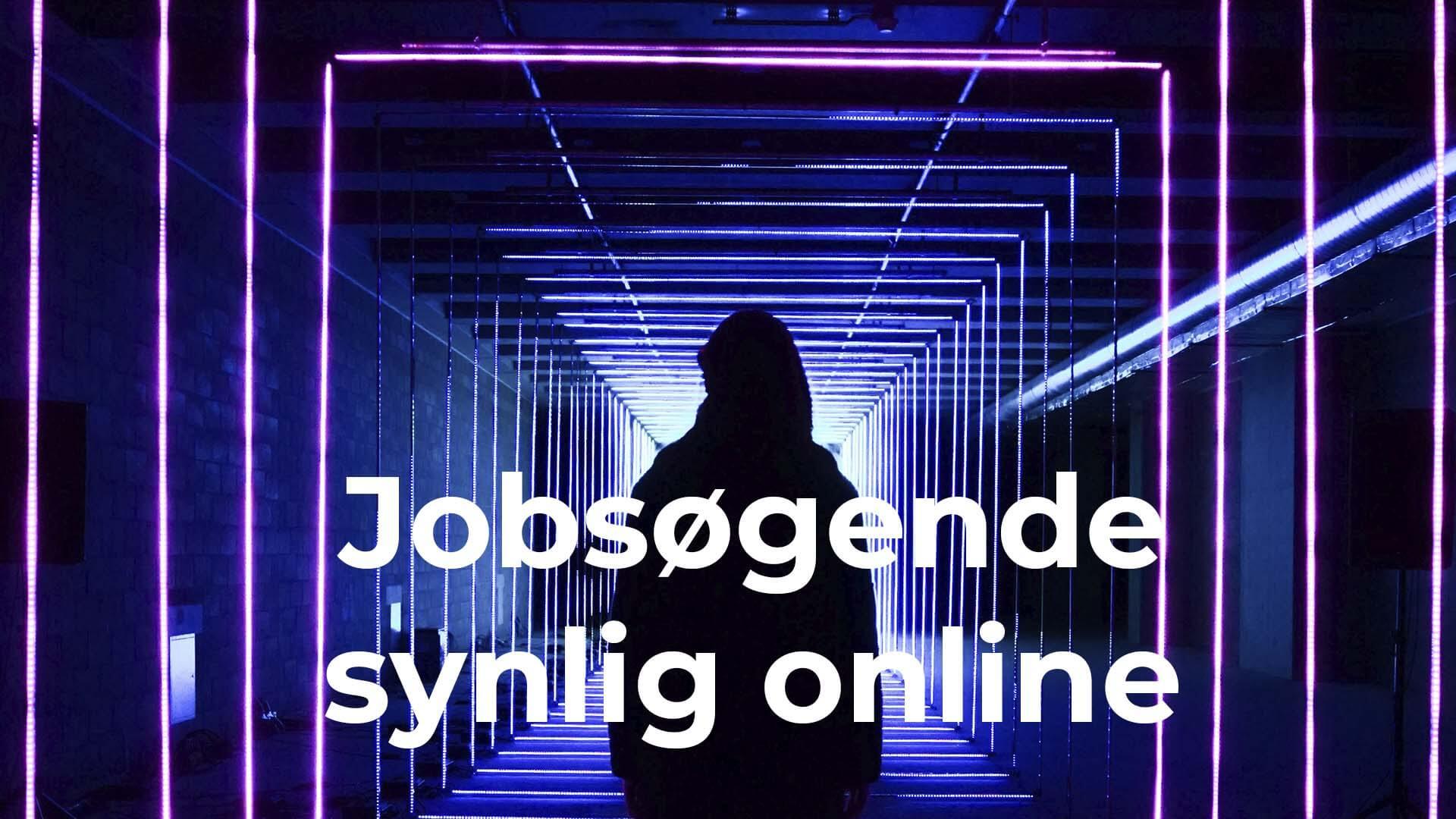 jobsøgende være synlig online
